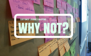 Why do customer journey mapping